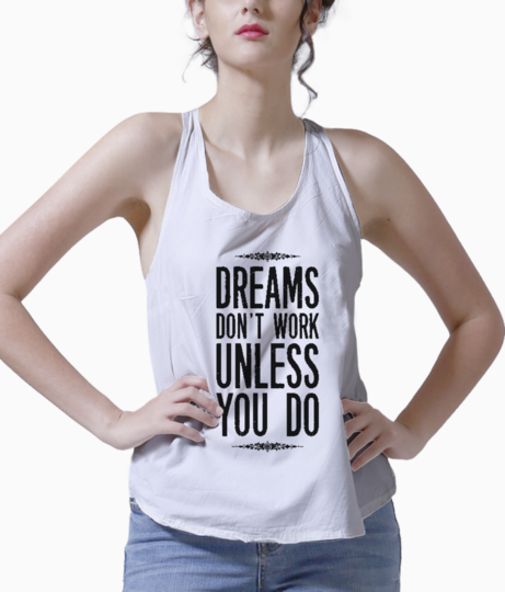 Dreams dont work tank front