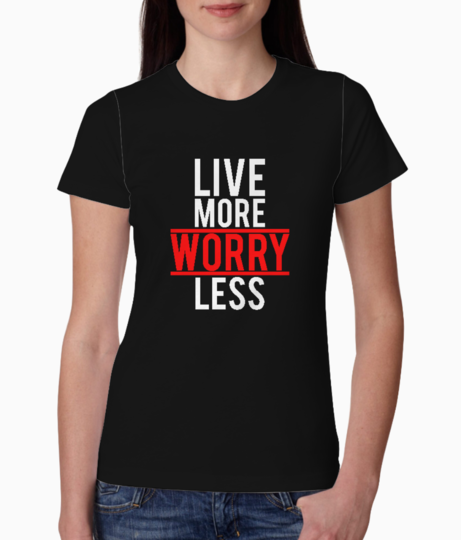 Live more worry less typography tee front
