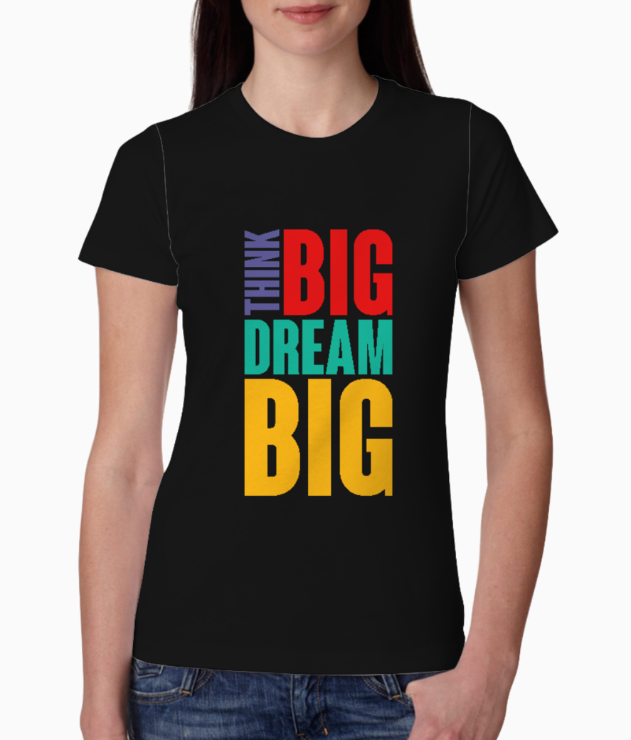 Thing big dream big tee front