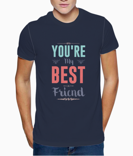 Youre my best friend t shirt front