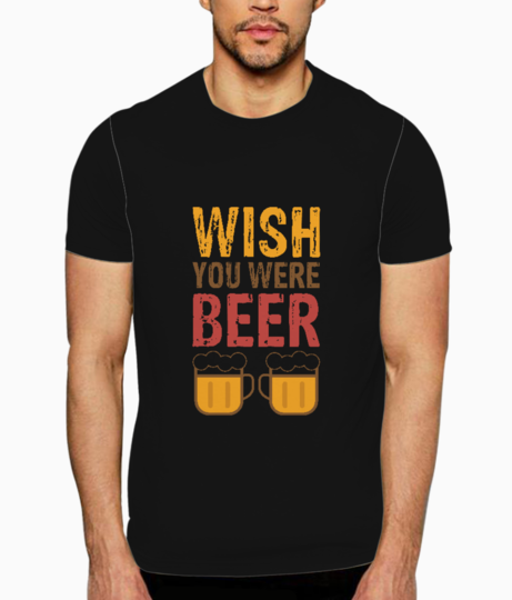 Wish you were beer t shirt front