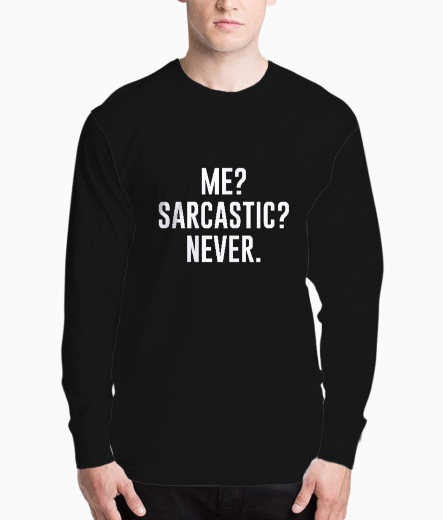Me sarcastic never typography henley front