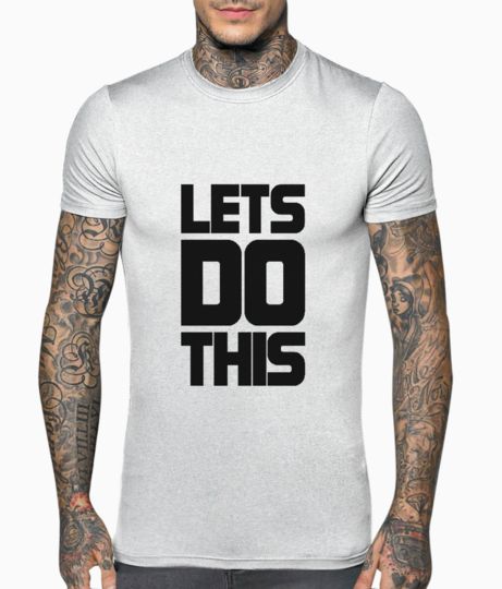 Lets do this t shirt front