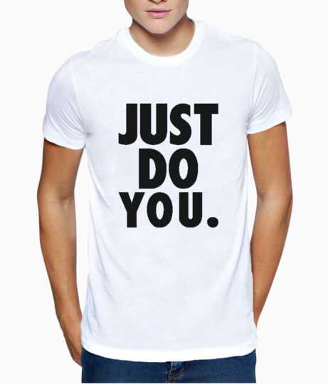 Just do you quote t shirt front