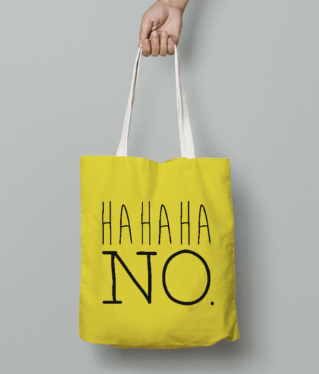 Hahaha no tote bag front