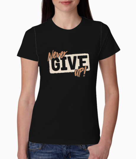 Never give up tee front