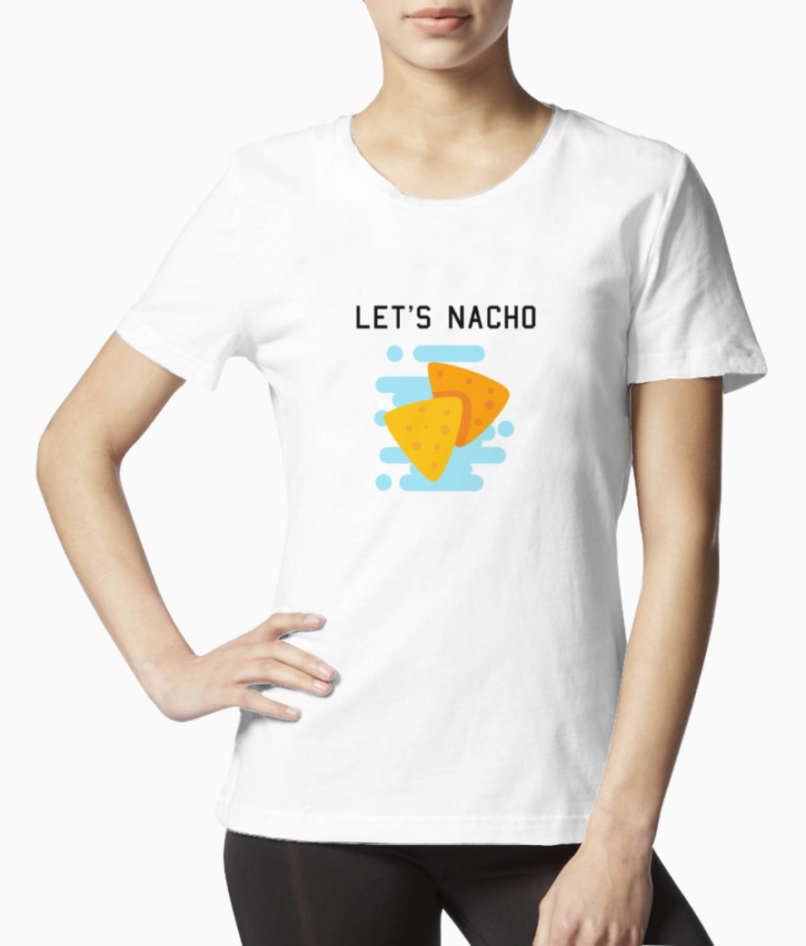 Lets nacho tee front